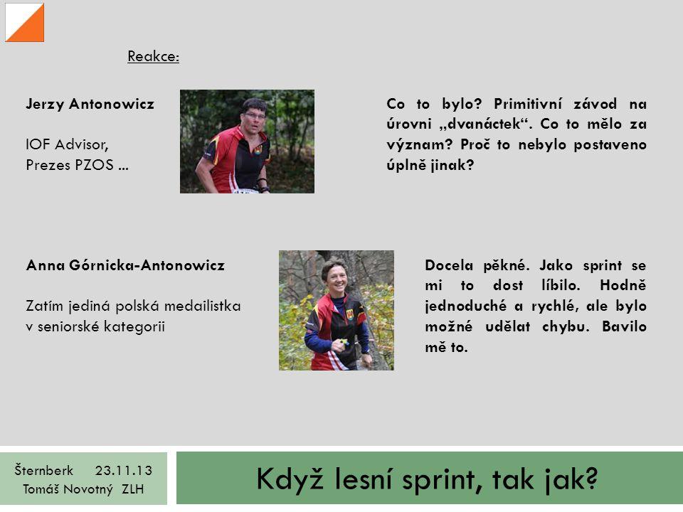 Když lesní sprint, tak jak? Šternberk 23.11.13 Tomáš Novotný ZLH