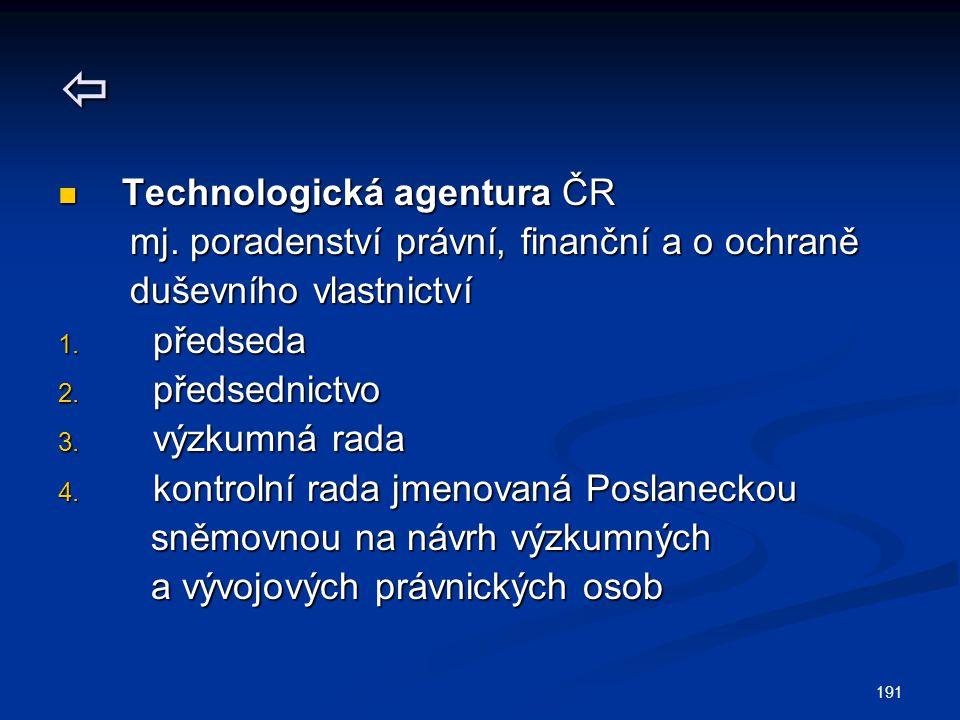 191  Technologická agentura ČR Technologická agentura ČR mj. poradenství právní, finanční a o ochraně mj. poradenství právní, finanční a o ochraně du
