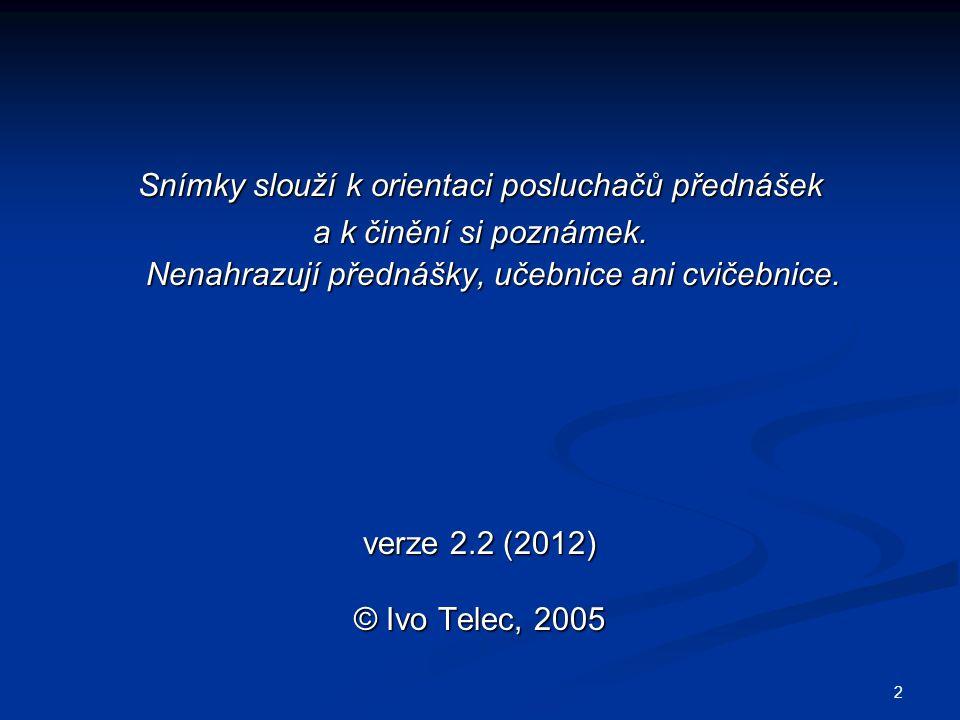 103 ZÁKAZ VÁZANOSTI STÁTU 1.výlučnou ideologií a.