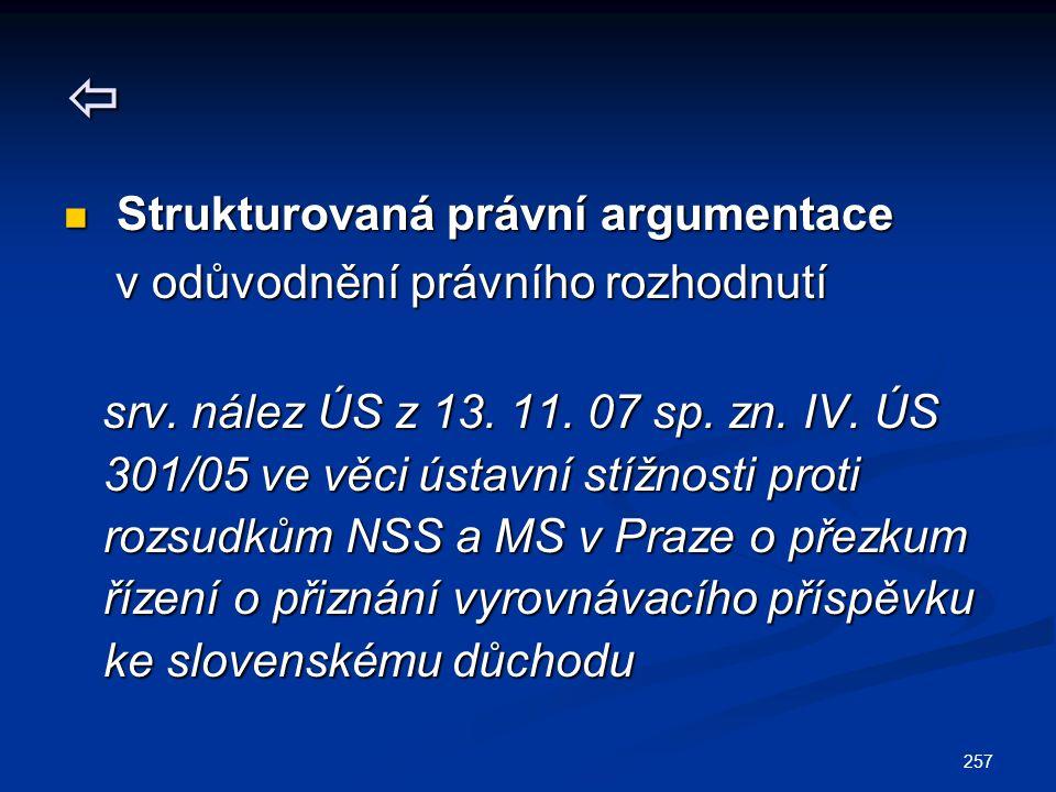 257  Strukturovaná právní argumentace Strukturovaná právní argumentace v odůvodnění právního rozhodnutí v odůvodnění právního rozhodnutí srv. nález Ú