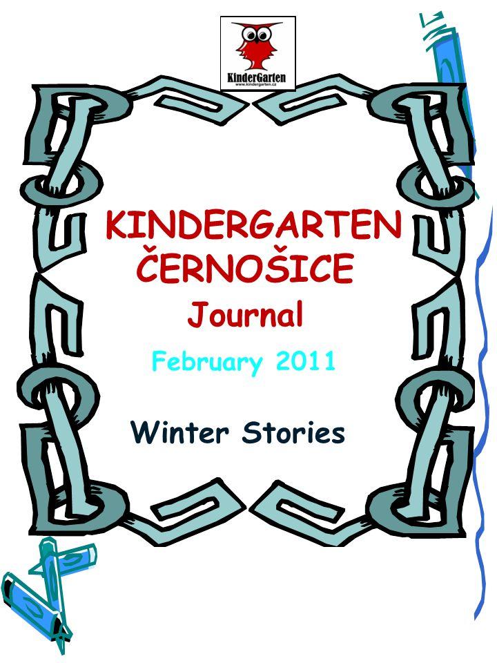KINDERGARTEN ČERNOŠICE Journal February 2011 Winter Stories