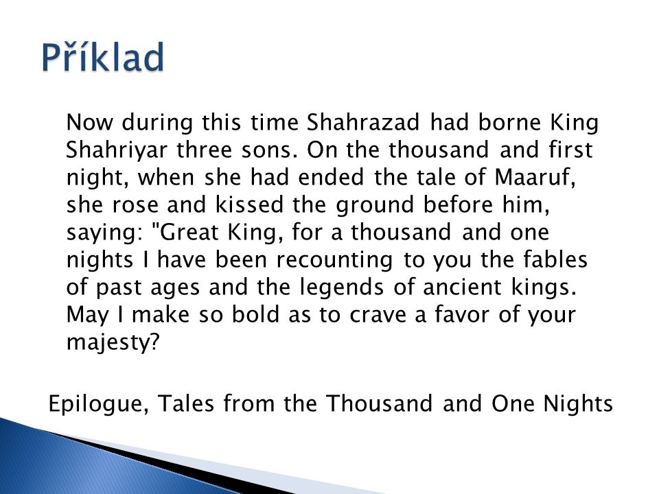 Now during this time Shahrazad had borne King Shahriyar three sons.