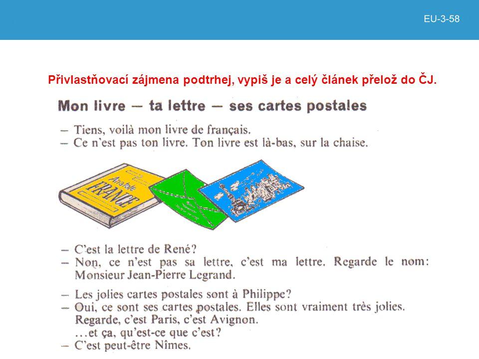 Jednotné čísloMnožné číslo Le livre Moje kniha Tvoje kniha Jeho kniha Les livres Moje knihy Tvoje knihy Jeho knihy