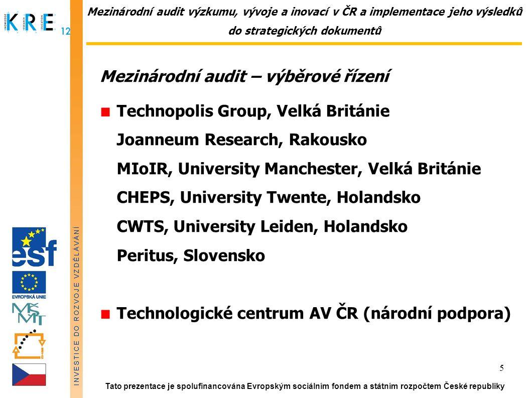 Mezinárodní audit výzkumu, vývoje a inovací v ČR a implementace jeho výsledků do strategických dokumentů Implementace Nový IPN projekt, 1.2.2012 - 31.1.2014 Efektivní systém hodnocení a financování výzkumu, vývoje a inovací (Metodika) Informační podpora Systém hodnocení Systém institucionálního financování Pilotní ověření Institucionální podpora Harmonogram pro přechodné období a návrhy legislativních změn Koordinace reformních návrhů a vytváření konsensuálních podmínek pro jejich přijetí Tato prezentace je spolufinancována Evropským sociálním fondem a státním rozpočtem České republiky 16