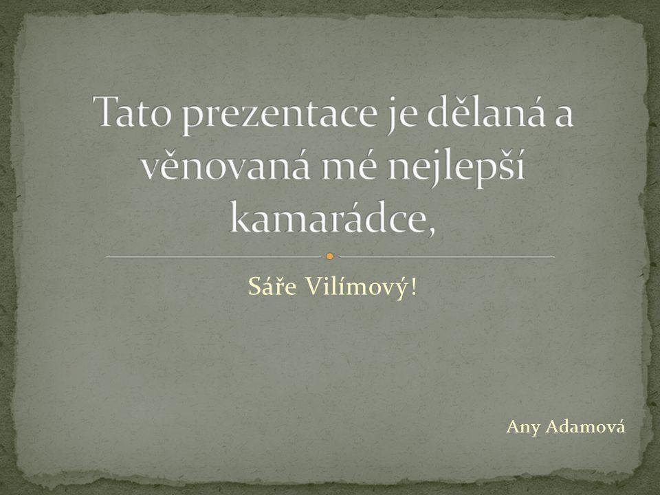 Sáře Vilímový! Any Adamová