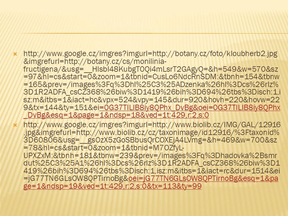  http://www.google.cz/imgres?imgurl=http://botany.cz/foto/kloubherb2.jpg &imgrefurl=http://botany.cz/cs/monilinia- fructigena/&usg=__HIsbl48KubgT0Qi4