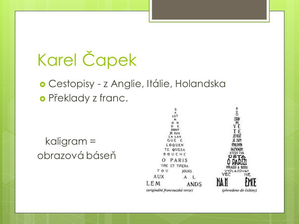 Karel Čapek  Cestopisy - z Anglie, Itálie, Holandska  Překlady z franc. kaligram = obrazová báseň