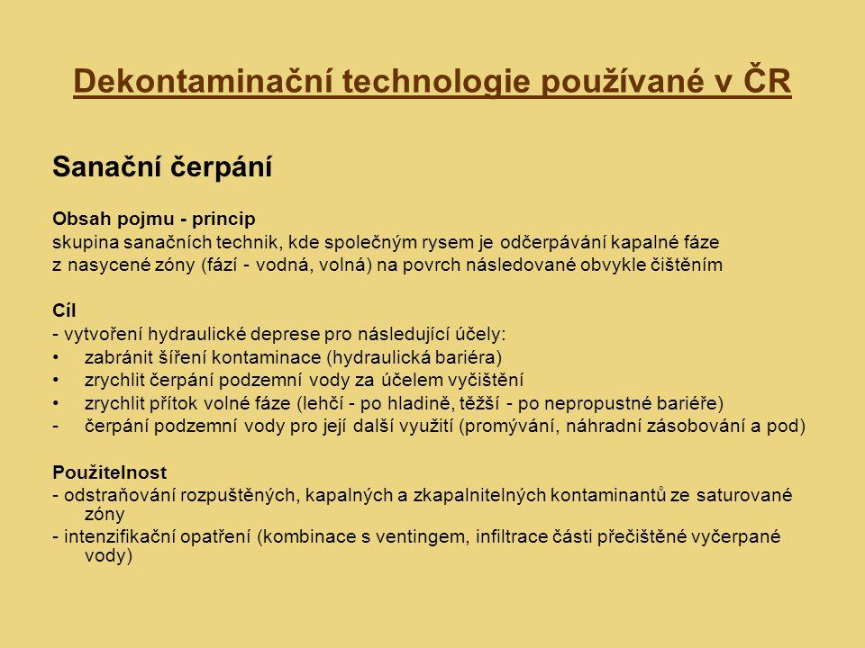 Dekontaminační technologie používané v ČR Sanační čerpání Obsah pojmu - princip skupina sanačních technik, kde společným rysem je odčerpávání kapalné