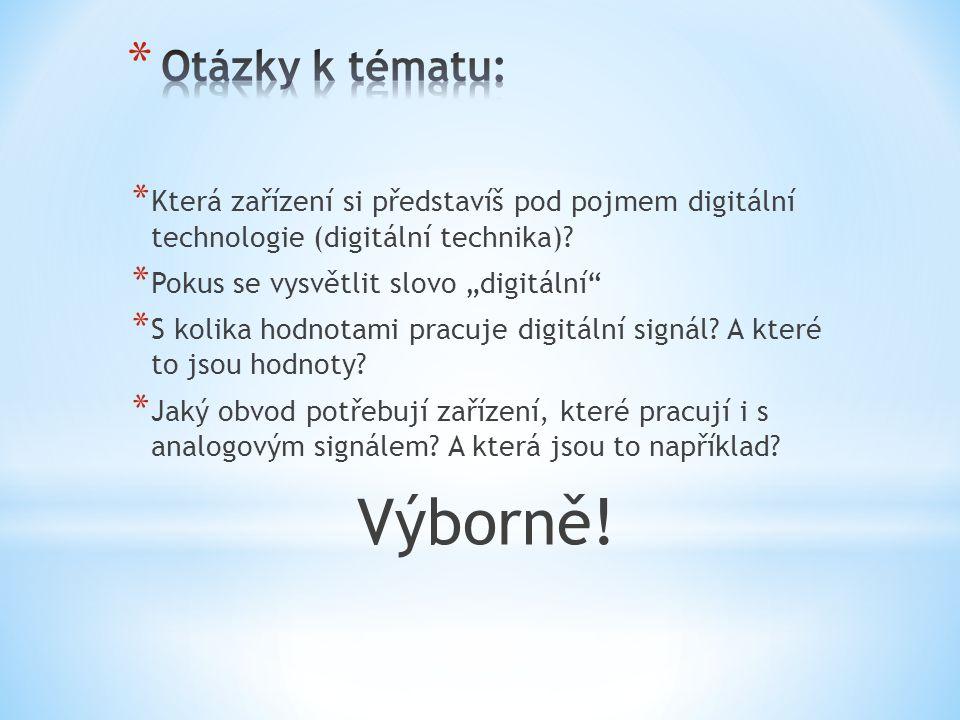* Která zařízení si představíš pod pojmem digitální technologie (digitální technika).