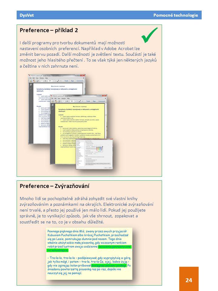 DysVet Pomocné technologie 24 Preference – příklad 2 I další programy pro tvorbu dokumentů mají možnosti nastavení osobních preferencí. Například v Ad
