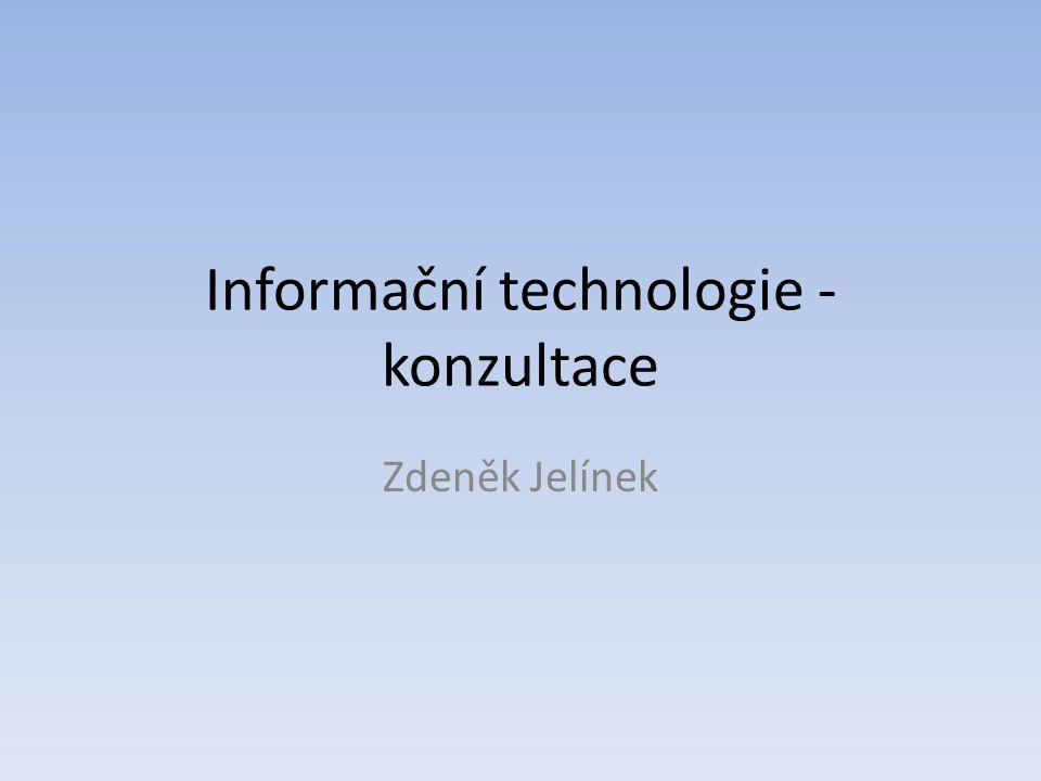 Informační technologie - konzultace Zdeněk Jelínek