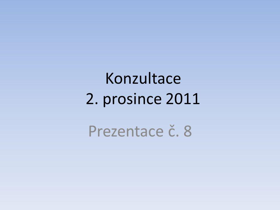 Konzultace 2. prosince 2011 Prezentace č. 8