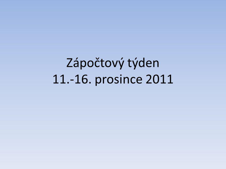 Zápočtový týden 11.-16. prosince 2011