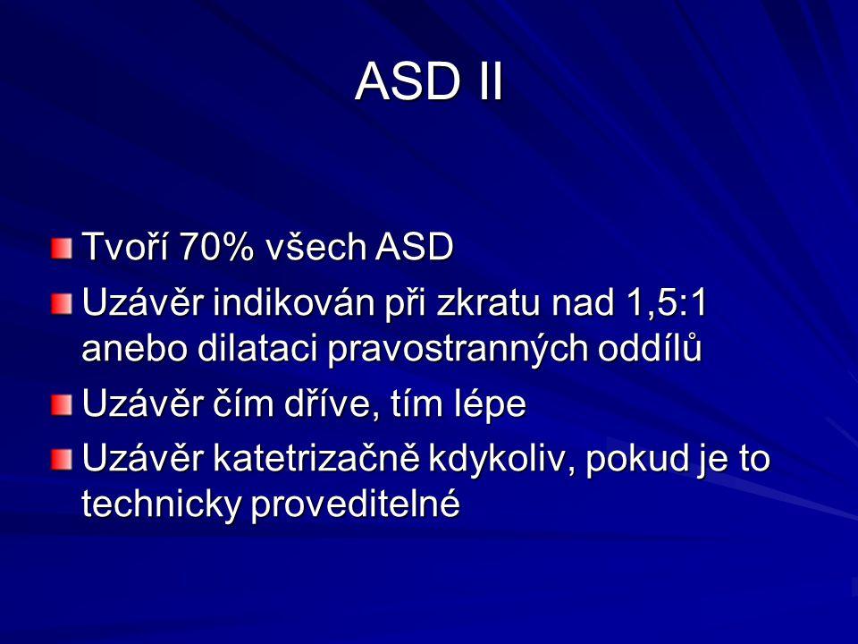 Tvoří 70% všech ASD Uzávěr indikován při zkratu nad 1,5:1 anebo dilataci pravostranných oddílů Uzávěr čím dříve, tím lépe Uzávěr katetrizačně kdykoliv, pokud je to technicky proveditelné