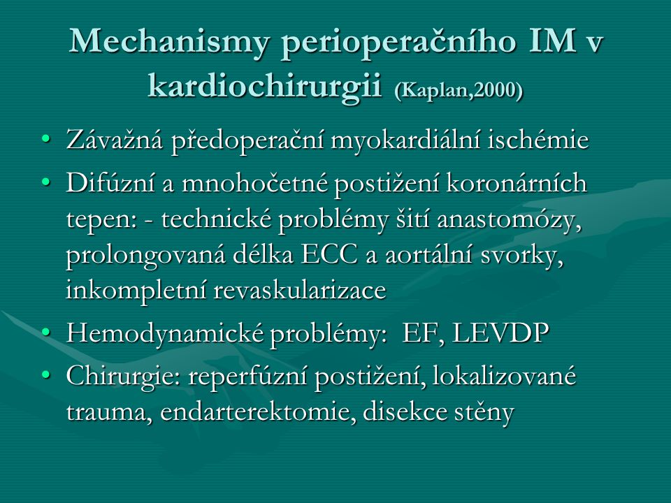 Mechanismy perioperačního IM v kardiochirurgii (Kaplan,2000) Závažná předoperační myokardiální ischémieZávažná předoperační myokardiální ischémie Difú