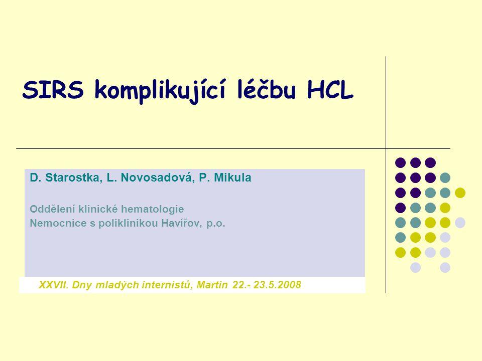 SIRS komplikující léčbu HCL D. Starostka, L. Novosadová, P.