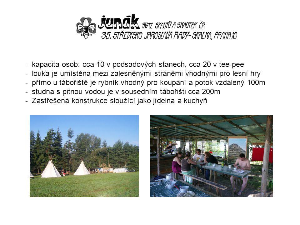 - kapacita osob: cca 10 v podsadových stanech, cca 20 v tee-pee - louka je umístěna mezi zalesněnými stráněmi vhodnými pro lesní hry - přímo u tábořiš