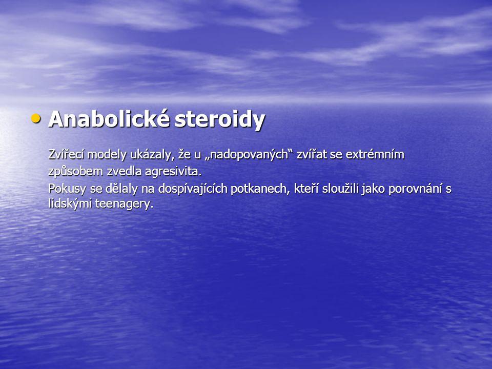 """Anabolické steroidy Anabolické steroidy Zvířecí modely ukázaly, že u """"nadopovaných"""" zvířat se extrémním způsobem zvedla agresivita. Pokusy se dělaly n"""
