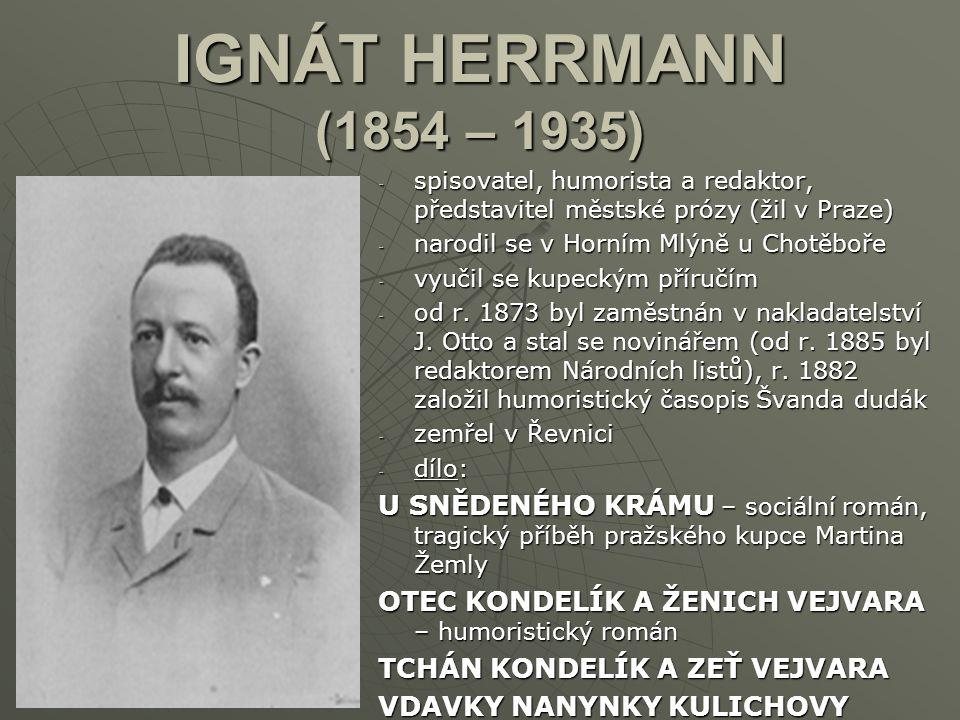 KAREL MATĚJ ČAPEK-CHOD (1860 – 1927) -s-s-s-spisovatel a novinář, představitel naturalismu, vlastním jménem Matěj Čapek -n-n-n-narodil se v Domažlicích v rodině středoškolského profesora -a-a-a-absolvoval domažlické gymnázium, studia práv nedokončil a věnoval se žurnalistice -p-p-p-působil nejprve v Olomouci, pak až do konce života v Praze -p-p-p-pracoval jako redaktor v Národních listech a v Národní politice -z-z-z-zemřel v Praze -d-d-d-dílo: KAŠPAR LÉN MSTITEL – psychologický román, příběh zedníka, který se stal vrahem TURBÍNA – příběh pražského průmyslníka Ullika, jeho bankrot a životní ztroskotání členů rodiny vlivem náhod