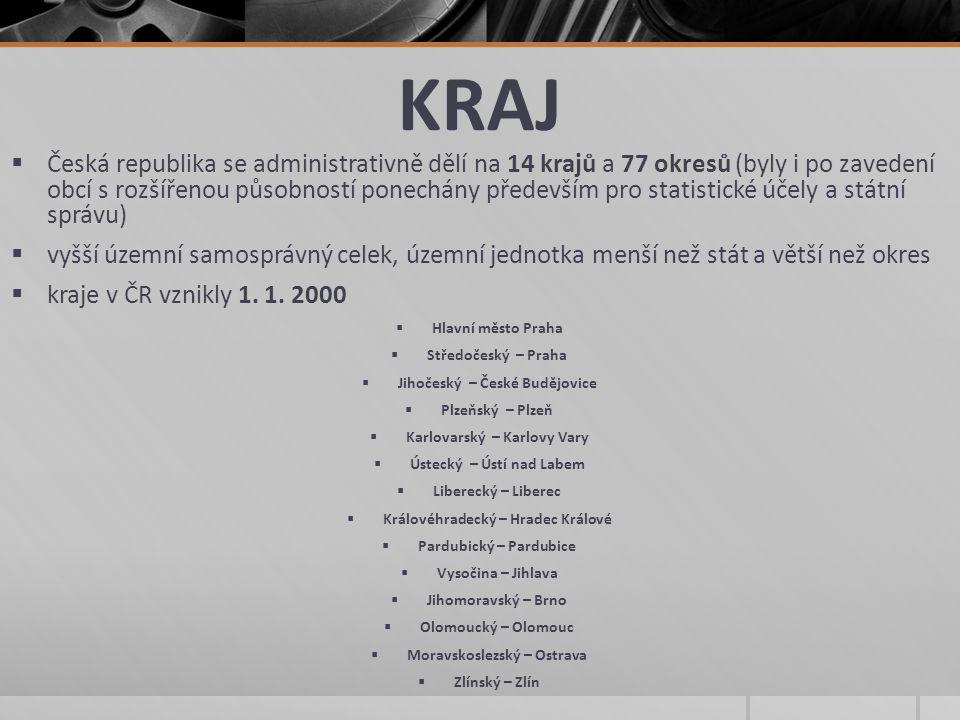 KRAJ  Česká republika se administrativně dělí na 14 krajů a 77 okresů (byly i po zavedení obcí s rozšířenou působností ponechány především pro statis