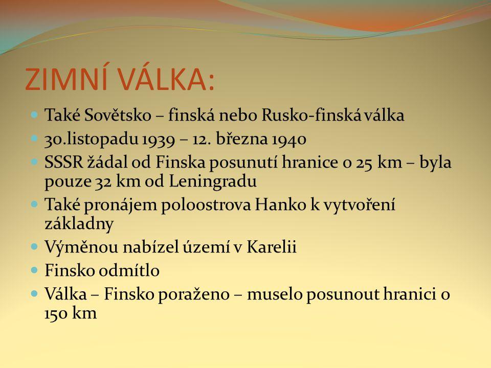 ZIMNÍ VÁLKA: Také Sovětsko – finská nebo Rusko-finská válka 30.listopadu 1939 – 12.