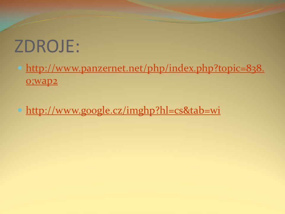 ZDROJE: http://www.panzernet.net/php/index.php topic=838.