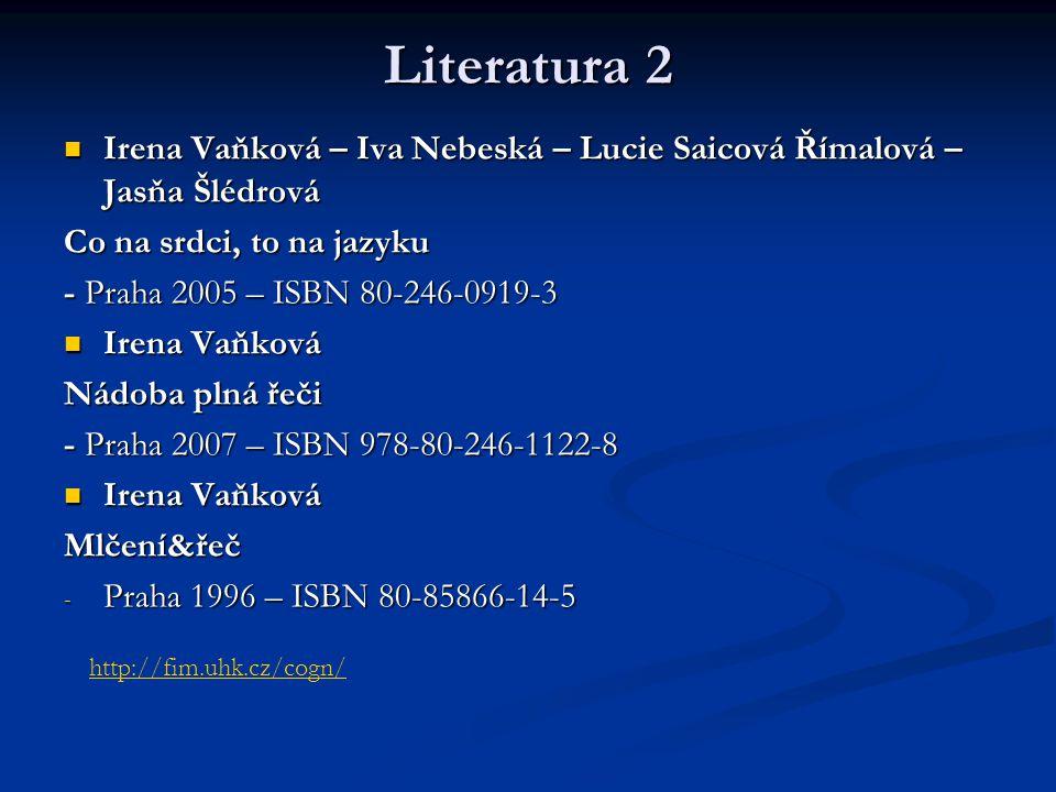 Literatura 2 Irena Vaňková – Iva Nebeská – Lucie Saicová Římalová – Jasňa Šlédrová Irena Vaňková – Iva Nebeská – Lucie Saicová Římalová – Jasňa Šlédro