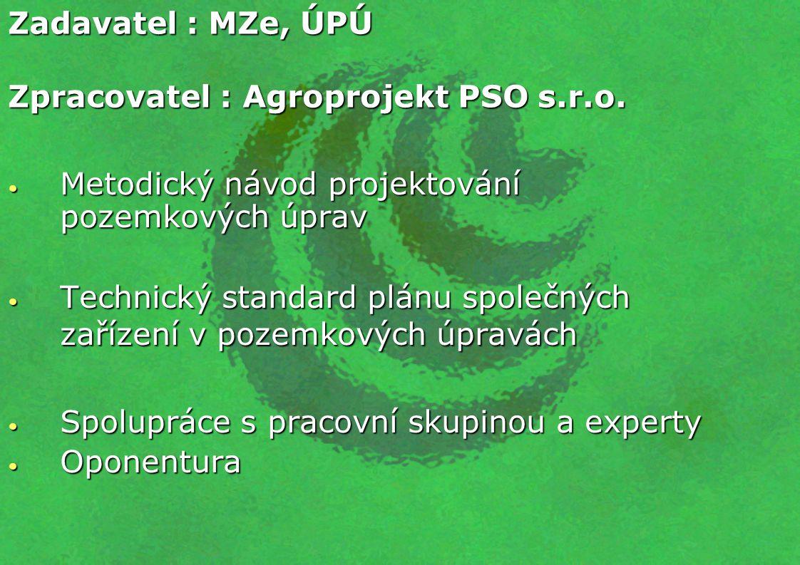 Metodický návod projektování pozemkových úprav Metodický návod projektování pozemkových úprav Technický standard plánu společných zařízení v pozemkový