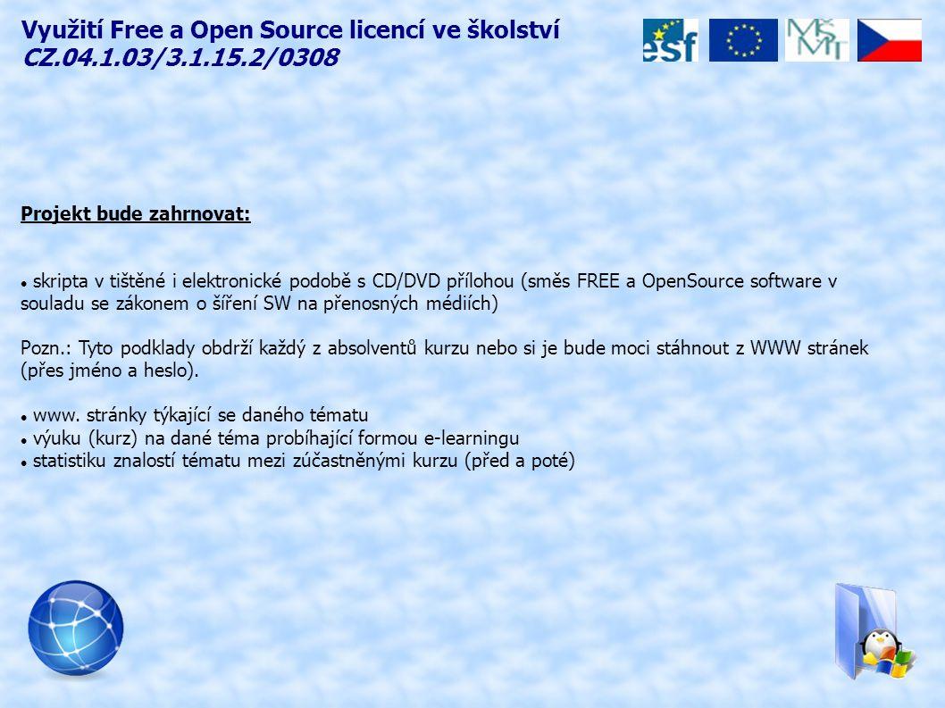 Projekt bude zahrnovat: skripta v tištěné i elektronické podobě s CD/DVD přílohou (směs FREE a OpenSource software v souladu se zákonem o šíření SW na