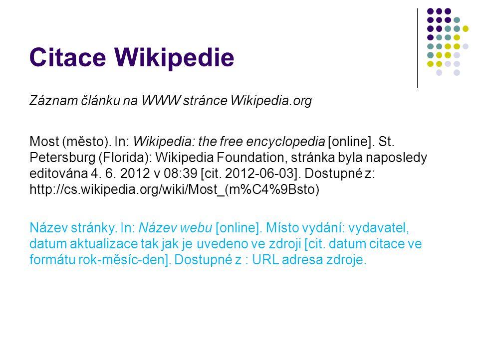 Citace Wikipedie Záznam článku na WWW stránce Wikipedia.org Most (město). In: Wikipedia: the free encyclopedia [online]. St. Petersburg (Florida): Wik