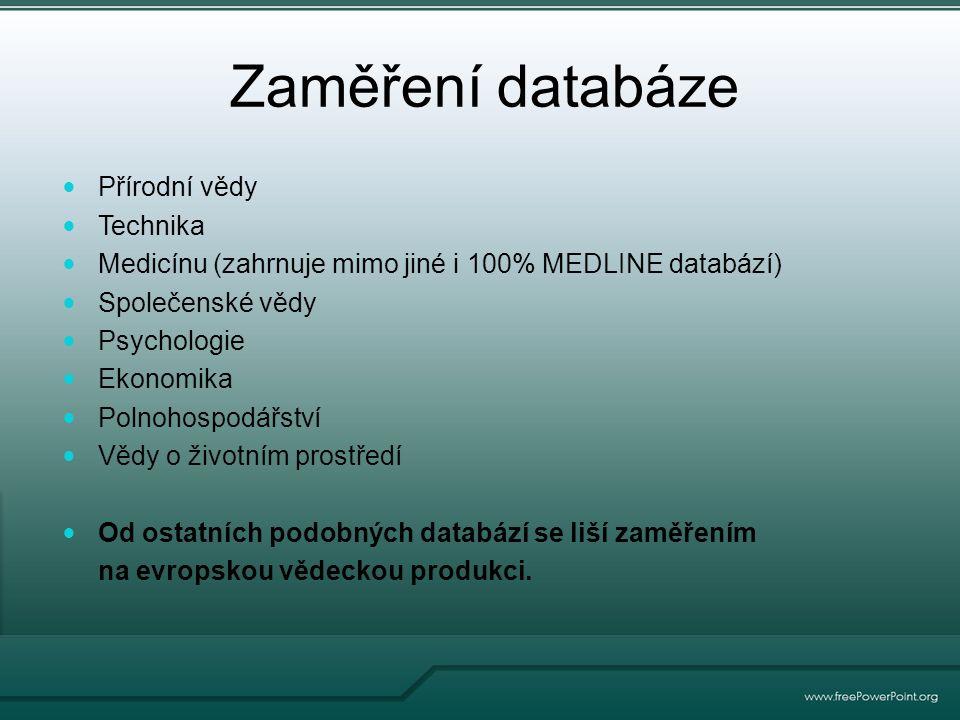 Zaměření databáze Přírodní vědy Technika Medicínu (zahrnuje mimo jiné i 100% MEDLINE databází) Společenské vědy Psychologie Ekonomika Polnohospodářství Vědy o životním prostředí Od ostatních podobných databází se liší zaměřením na evropskou vědeckou produkci.