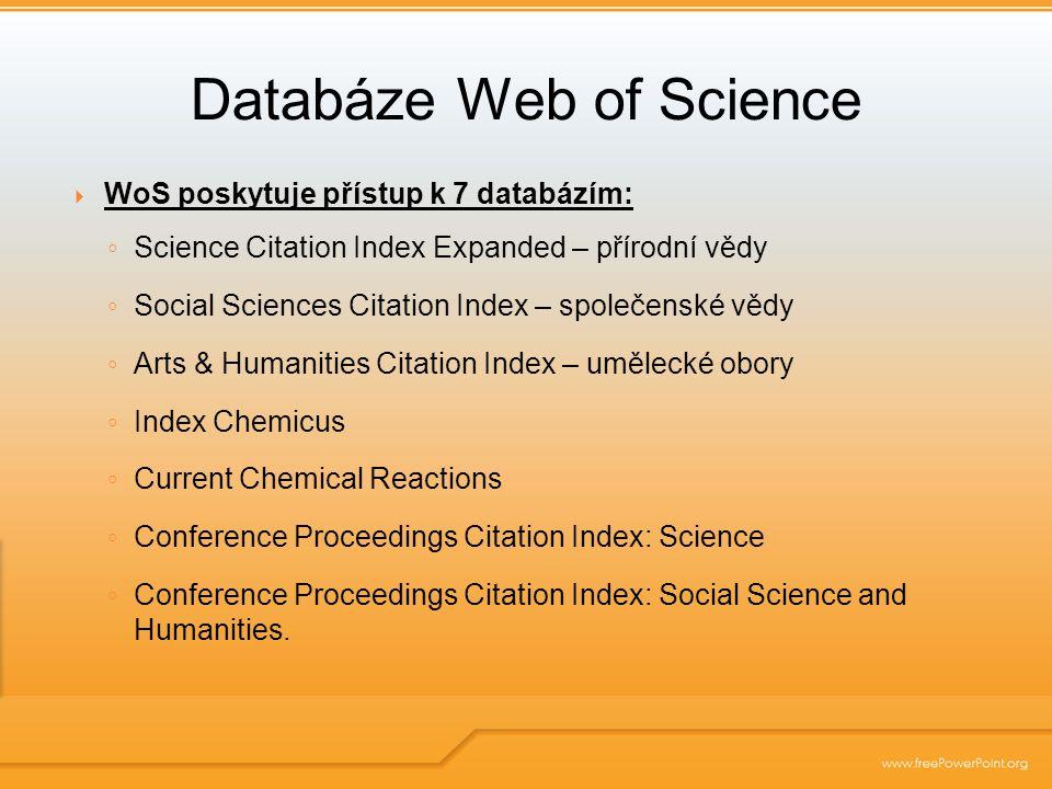  Conference Proceedings ◦ Jedná se o citační rejstříky obsahují materiály z více než 110.000 konferencí týkající se 256 vědních oborů.