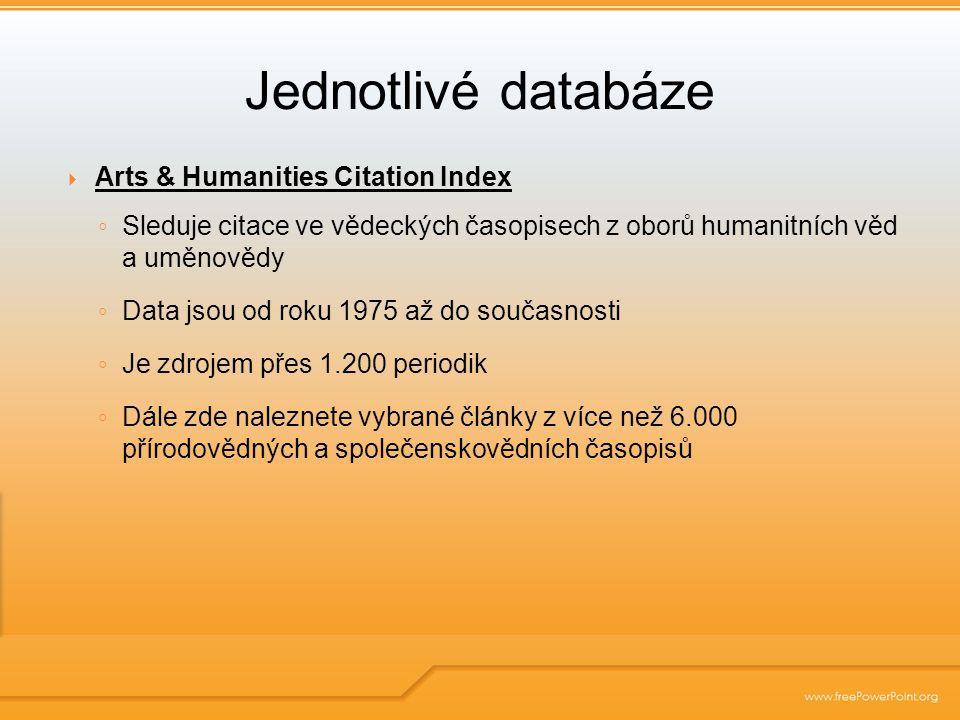  Index Chemicus & Current Chemical Reactions ◦ Umožňuje vyhledávat data o chemických sloučeninách a reakcích ◦ IC - Data od roku 1993 do současnosti ◦ CCR – Data od roku 1986 do současnosti Jednotlivé databáze