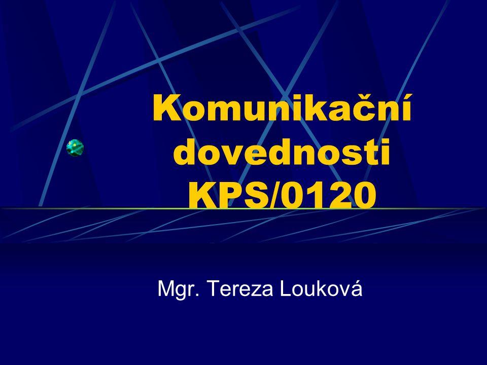 Komunikační dovednosti KPS/0120 Mgr. Tereza Louková