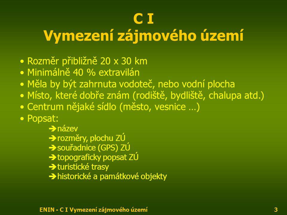 ENIN - C I Vymezení zájmového území4 C I Vymezení zájmového území
