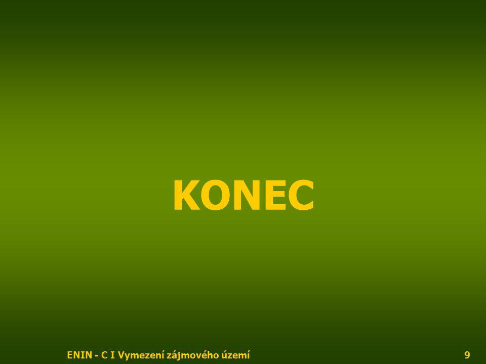 ENIN - C I Vymezení zájmového území9 KONEC
