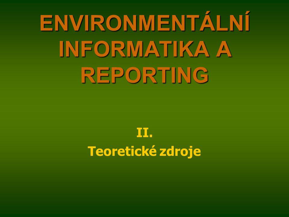 ENVIRONMENTÁLNÍ INFORMATIKA A REPORTING II. Teoretické zdroje