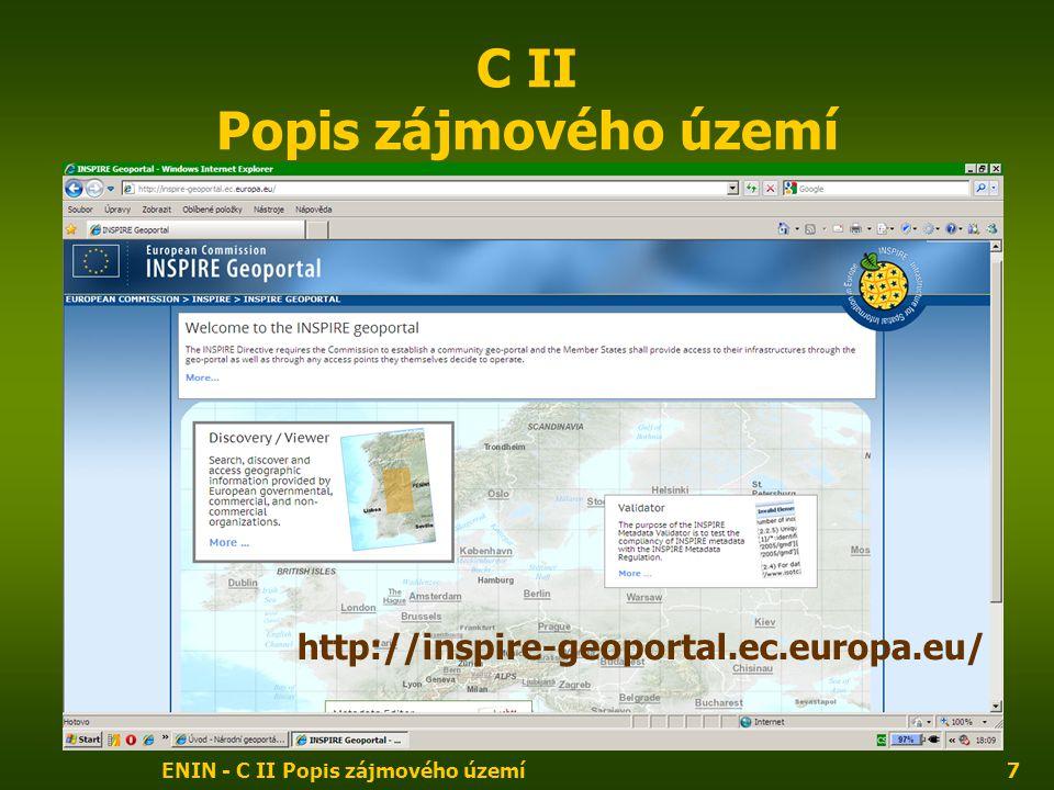 ENIN - C II Popis zájmového území7 C II Popis zájmového území http://inspire-geoportal.ec.europa.eu/