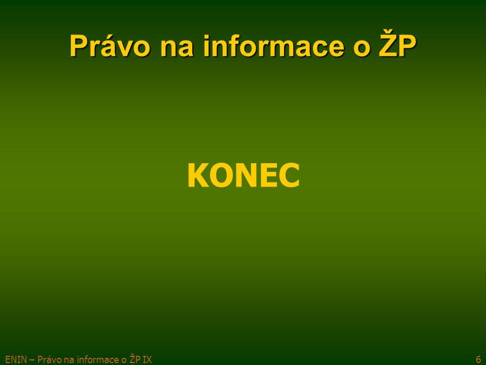 ENIN – Právo na informace o ŽP IX6 Právo na informace o ŽP KONEC