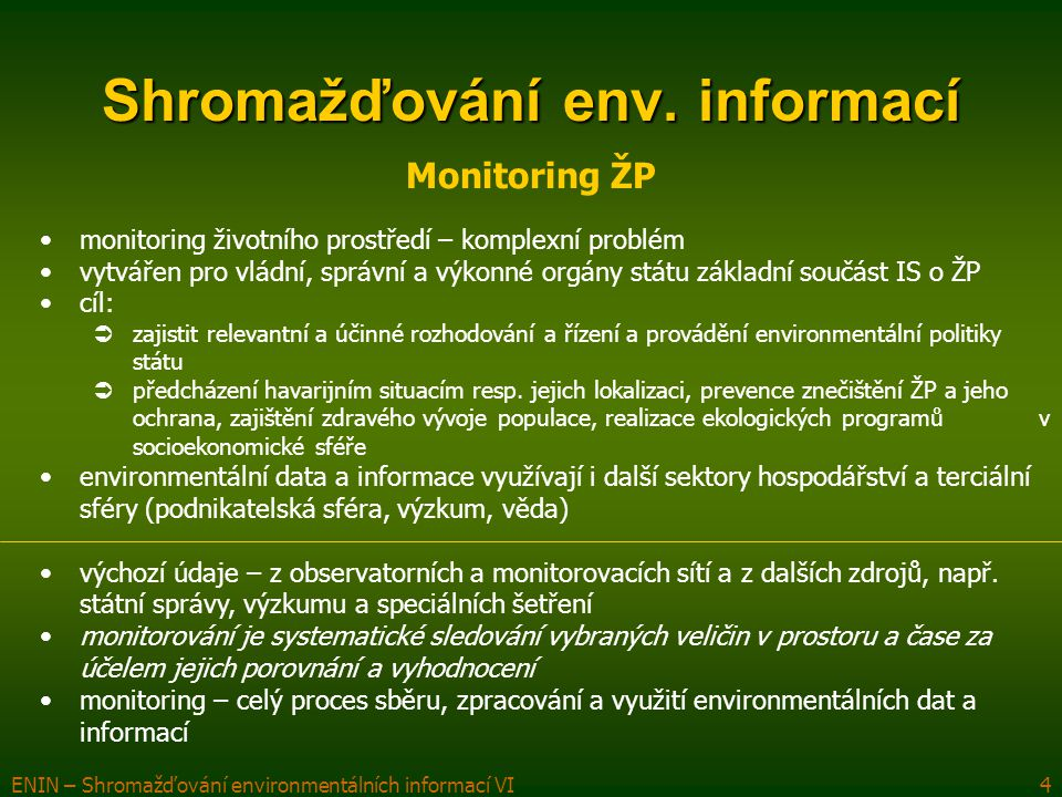 ENIN – Shromažďování environmentálních informací VI4 Shromažďování env.