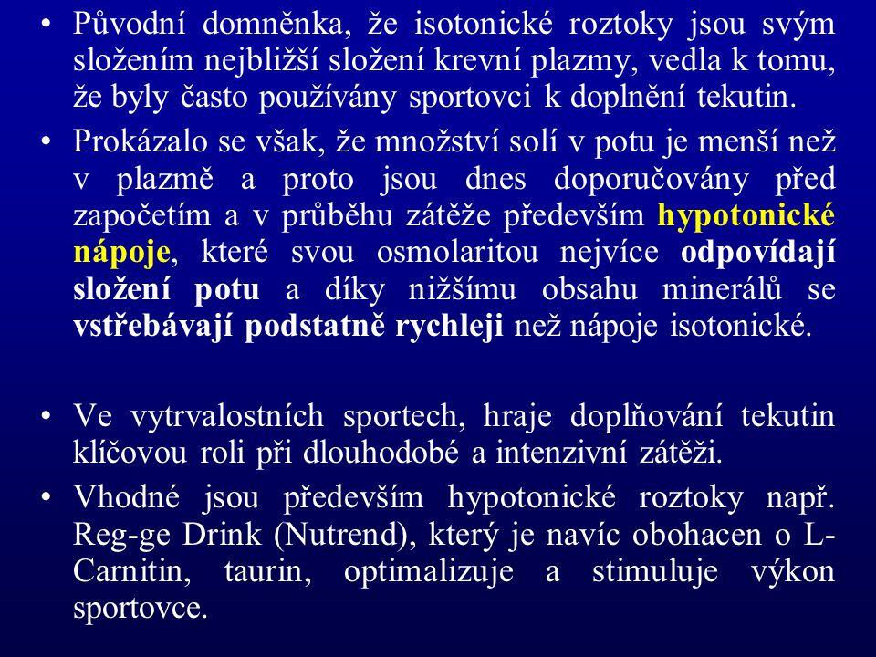 Původní domněnka, že isotonické roztoky jsou svým složením nejbližší složení krevní plazmy, vedla k tomu, že byly často používány sportovci k doplnění