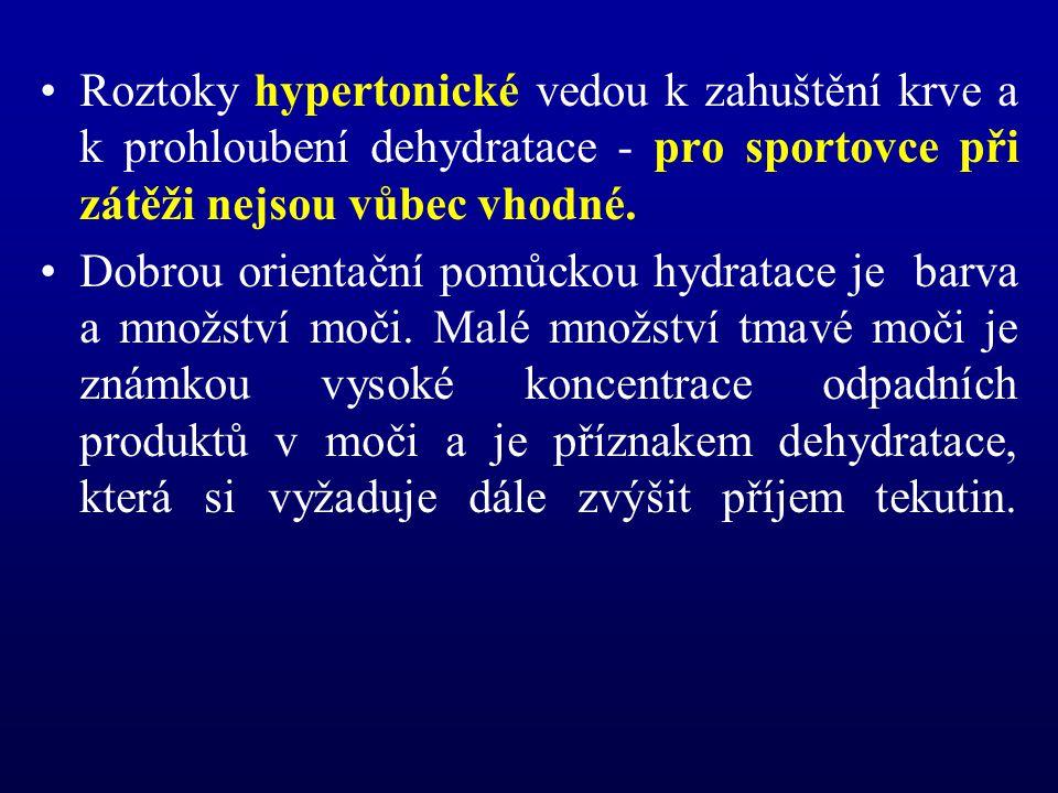 Roztoky hypertonické vedou k zahuštění krve a k prohloubení dehydratace - pro sportovce při zátěži nejsou vůbec vhodné. Dobrou orientační pomůckou hyd