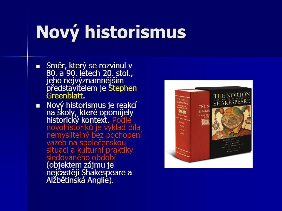 Nový historismus Směr, který se rozvinul v 80.a 90.