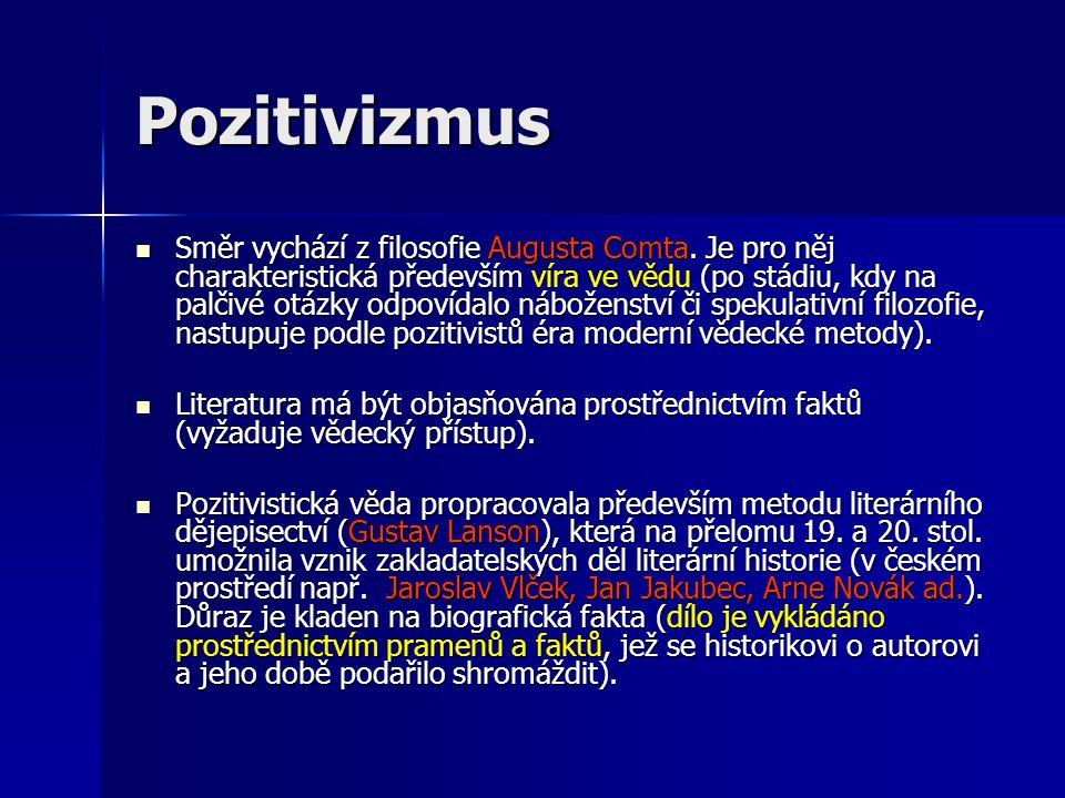 Pozitivizmus Směr vychází z filosofie Augusta Comta.