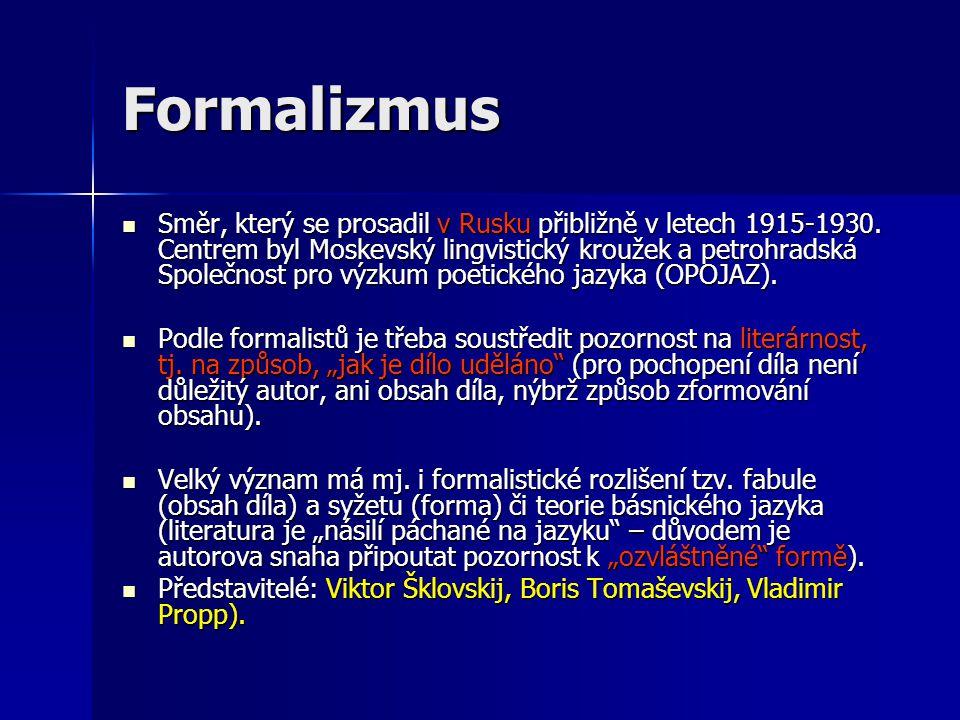 Formalizmus Směr, který se prosadil v Rusku přibližně v letech 1915-1930.