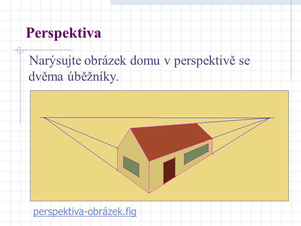 Perspektiva Narýsujte obrázek domu v perspektivě se dvěma úběžníky. perspektiva-obrázek.fig