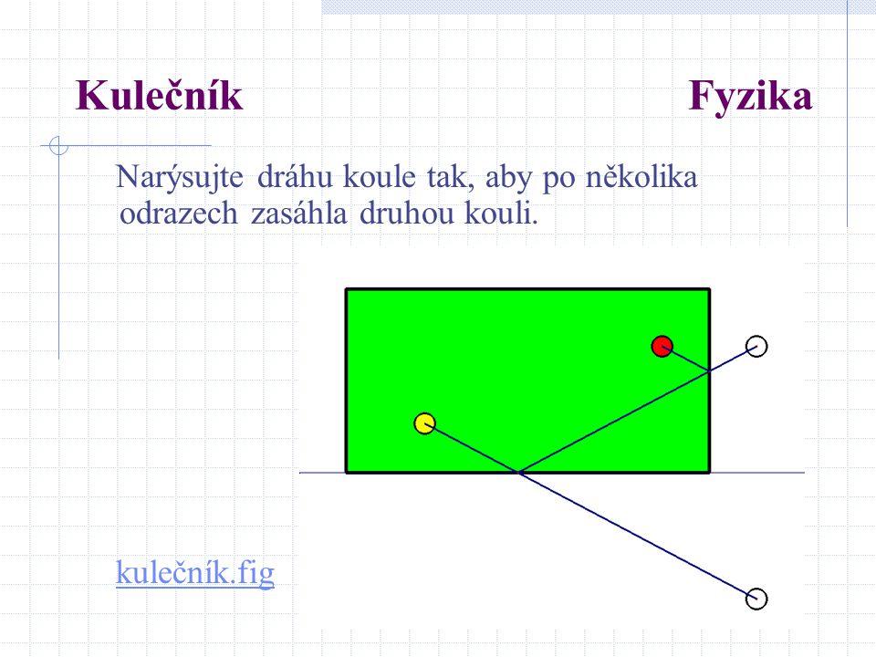 Kulečník Fyzika Narýsujte dráhu koule tak, aby po několika odrazech zasáhla druhou kouli. kulečník.fig