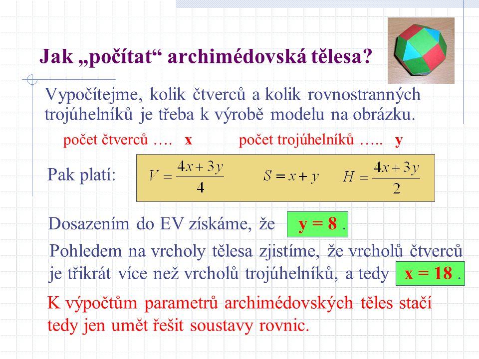 """Jak """"počítat"""" archimédovská tělesa? Vypočítejme, kolik čtverců a kolik rovnostranných trojúhelníků je třeba k výrobě modelu na obrázku. počet čtverců"""