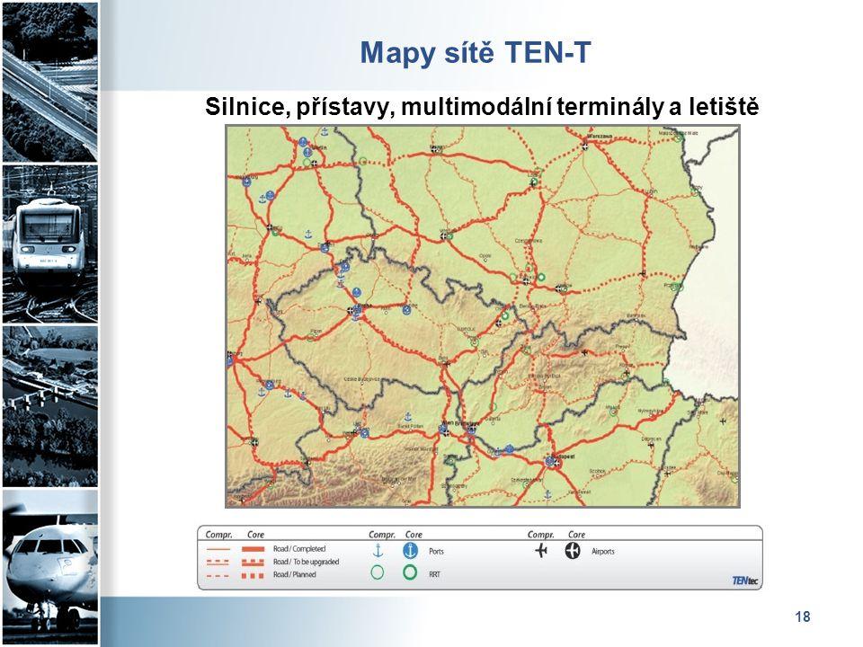 18 Mapy sítě TEN-T Silnice, přístavy, multimodální terminály a letiště