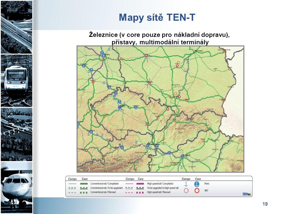 19 Mapy sítě TEN-T Železnice (v core pouze pro nákladní dopravu), přístavy, multimodální terminály